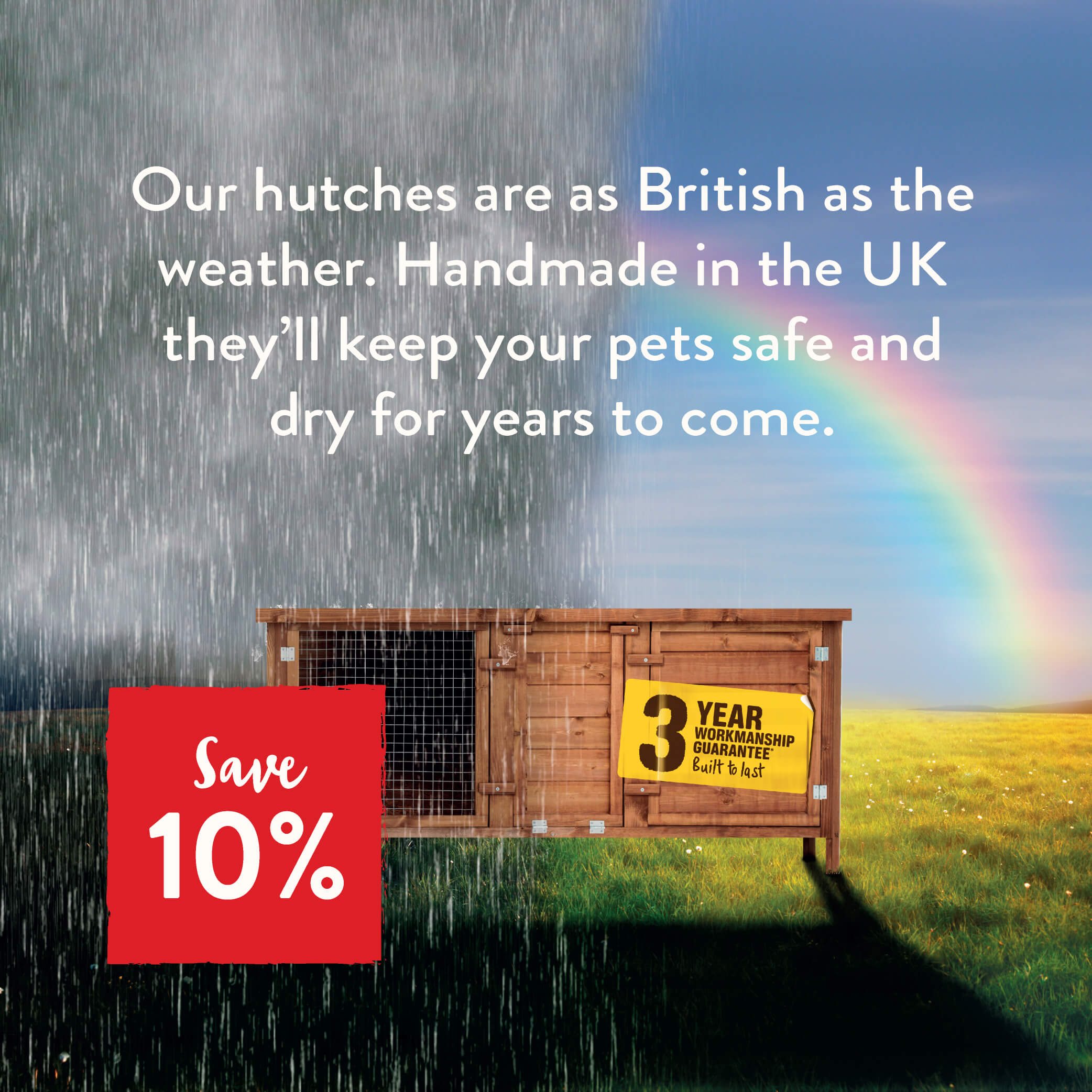Our hutches are as British as the weather! Save 10%
