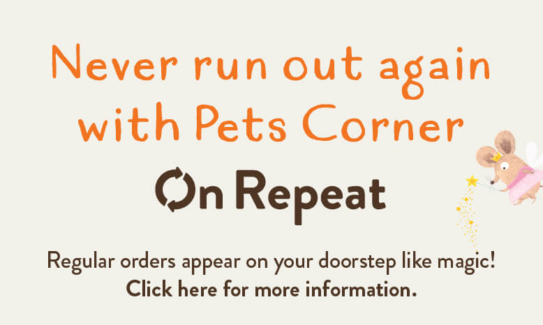 Never run out again with Pets Corner On Repeat