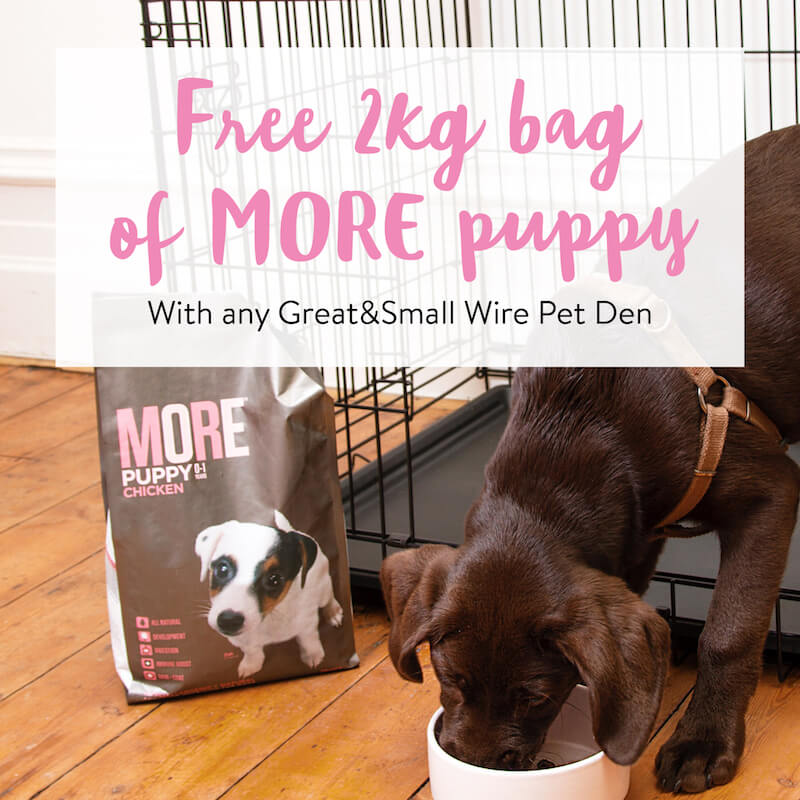 Free bag of more puppy with any Great&Small Wire Pet Den