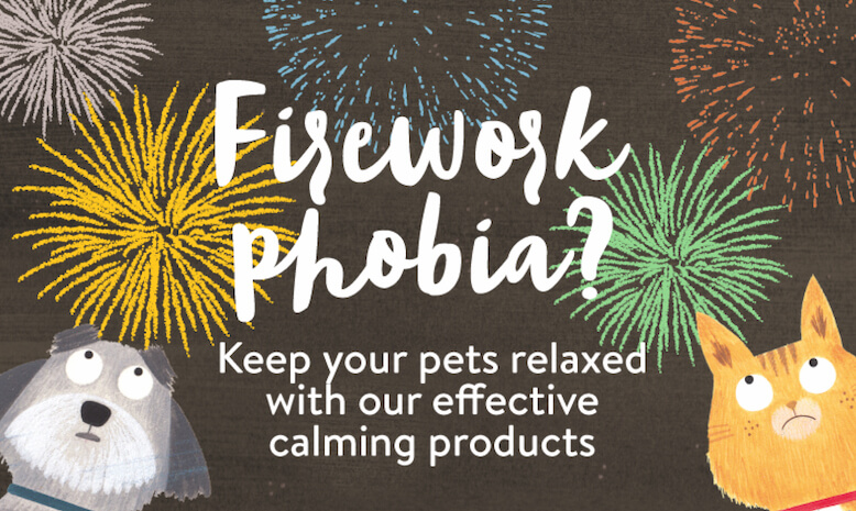 Fireworks Phobia - Keep your pets relaxed with our effective calming products